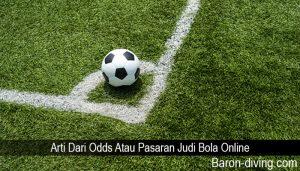 Arti Dari Odds Atau Pasaran Judi Bola Online