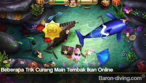 Beberapa Trik Curang Main Tembak Ikan Online