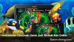 Pembahasan Cara main Game Judi Tembak Ikan Online