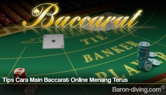 Tips Cara Main Baccarat Online Menang Terus