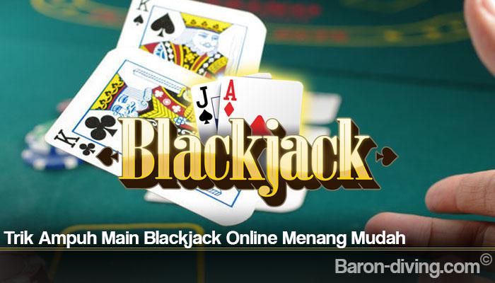 Trik Ampuh Main Blackjack Online Menang Mudah