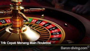 Trik Cepat Menang Main Roulette