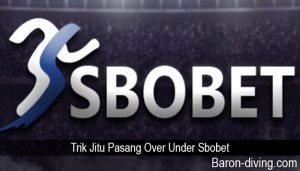 Trik Jitu Pasang Over Under Sbobet