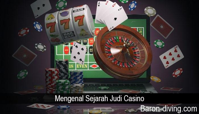 Mengenal Sejarah Judi Casino