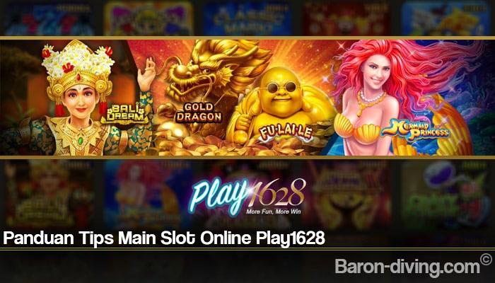 Panduan Tips Main Slot Online Play1628