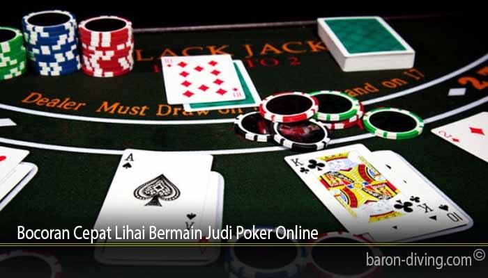 Bocoran Cepat Lihai Bermain Judi Poker Online